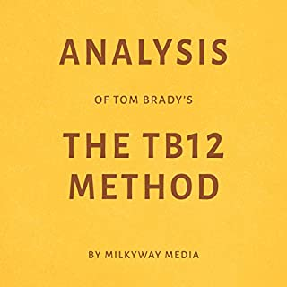 Analysis of Tom Brady's The TB12 Method by Milkyway Media cover art