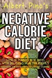 Negative Calorie Diet: Lose 10 pounds in 10 days with delicious healthy recipes; cookbook for rapid fat loss without starving