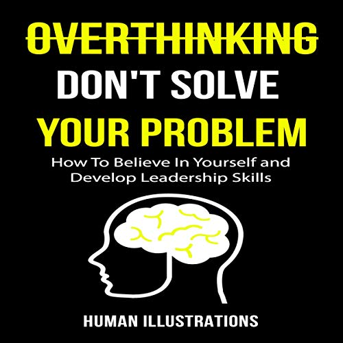 Overthinking Don't Solve Your Problem Audiobook By Human Illustrations cover art
