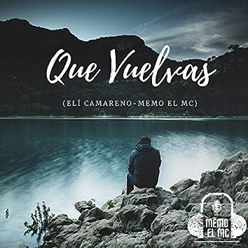 Que Vuelvas (Elí Camareno)