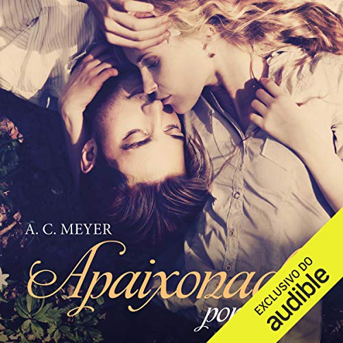 Apaixonada por você [In Love with You]                   By:                                                                                                                                 A. C. Meyer                               Narrated by:                                                                                                                                 Christiano Sauer,                                                                                        Danilo Moraes,                                                                                        Aniele Talon,                   and others                 Length: 7 hrs and 3 mins     1 rating     Overall 4.0