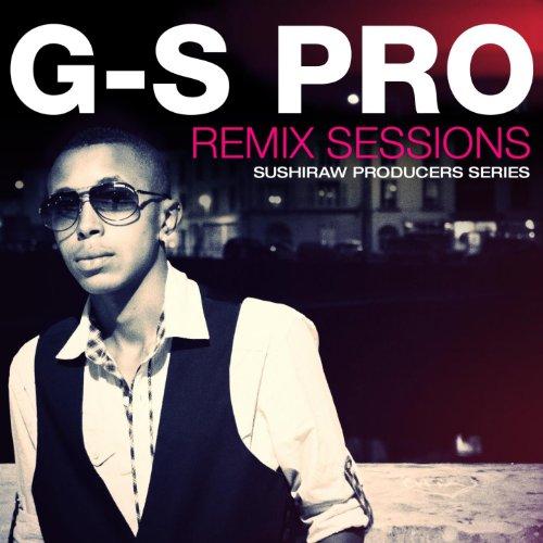 G-S Pro Remix Sessions
