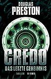 Douglas Preston: Credo - Das letzte Geheimnis