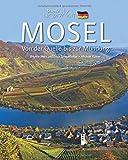 Horizont Mosel - Von der Quelle bis zur Mündung: 160 Seiten Bildband mit über 225 Bildern -...
