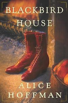 Blackbird House: A Novel by [Alice Hoffman]