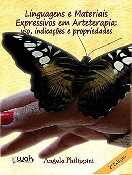 Linguagens e materiais expressivos em Arteterapia por [Angela Philippini, Wak]
