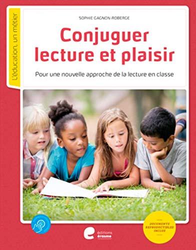 Conjuguer lecture et plaisir : Pour une nouvelle approche de la lecture en classe