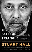 The Fateful Triangle: Race, Ethnicity, Nation (The W. E. B. Du Bois Lectures)