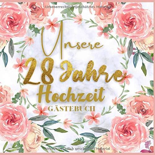 Unser 28 Jahre Hochzeit Gästebuch: Ideen zur Feier der 28 Hochzeitstag - 28 Jahre - Geschenk Buch für Glückwünsche und Fotos der Gäste - Gästebuch mit Fotorahmen Seite - hochzeits sprüche