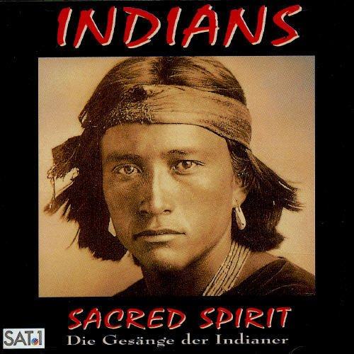 Indians: Sacred Spirit - Die Gesänge der Indianer