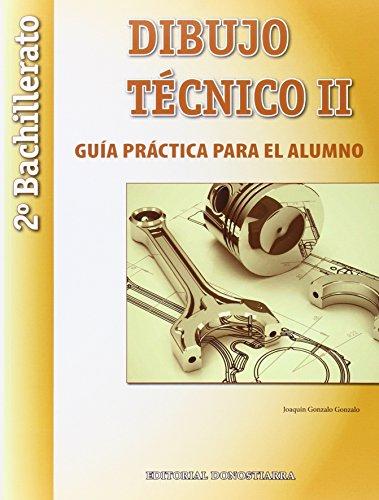 Dibujo Técnico II: 2º Bachillerato. Guía Práctica para el alumno. - 9788470635403