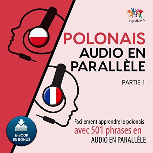 Couverture de Polonais audio en parallèle: Facilement apprendre le polonais avec 501 phrases en audio en parallèle - Partie 1 [French Edition]