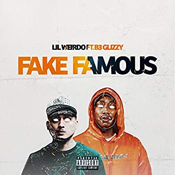 Fake Famous (feat. B3 Glizzy)
