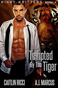 Tempted by the Tiger (Kinky Kritters Book 4) by [Caitlin Ricci, A.J. Marcus]