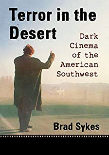 Terror in the Desert: Dark Cinema of the American Southwest