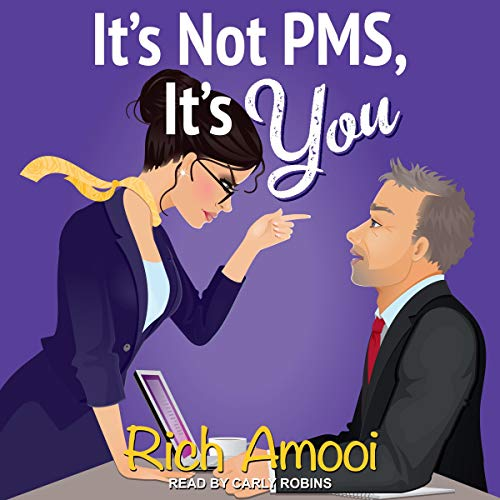 It's Not PMS, It's You cover art