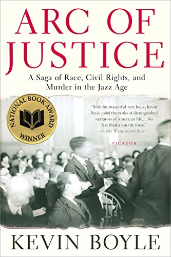Compare Textbook Prices for Arc of Justice: A Saga of Race, Civil Rights, and Murder in the Jazz Age 1st Edition ISBN 9780805079333 by Boyle, Kevin
