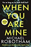 When You Are Mine: A heart-pounding psychological thriller about friendship and obsession (English Edition)