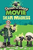 Shaun the Sheep Movie - Shear Madness (Shaun the Sheep Movie Tie-Ins)
