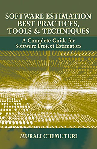 Software Estimation Best Practices, Tools, & Techniques: A Complete Guide for Software Project Estimators (English Edition)