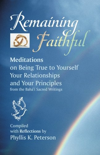 Remaining Faithful: Meditations on Being True to Yourself, Your Relationships and Your Principles