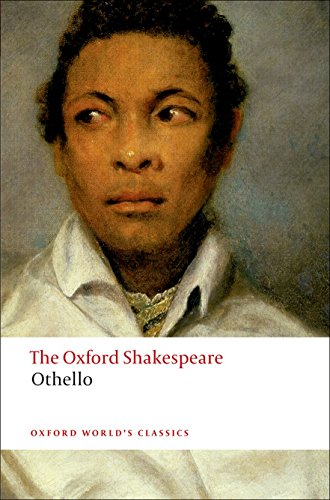 Othello: The Oxford Shakespeare Othello: The Moor of Venice (Oxford World's Classics)