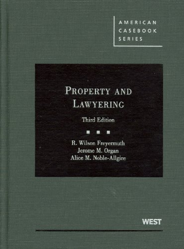 Property and Lawyering, 3d (American Casebook Series)