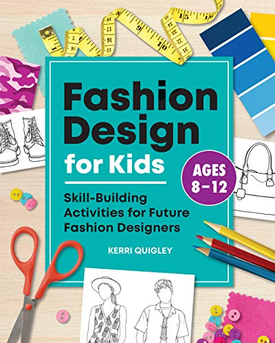 Compare Textbook Prices for Fashion Design for Kids: Skill-Building Activities for Future Fashion Designers  ISBN 9781648760228 by Quigley, Kerri