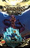Darkness and Light: A New Beginning