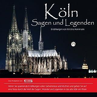 Köln: Sagen und Legenden                   Autor:                                                                                                                                 Kristina Hammann                               Sprecher:                                                                                                                                 Michael Nowack                      Spieldauer: 1 Std. und 10 Min.     12 Bewertungen     Gesamt 3,8