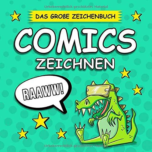 Comics Zeichnen - Das Große Zeichenbuch: Gestalte, Zeichne und Kreiere deine eigenen Comics - Geeignet für Erwachsene, Teenager & Kinder - Über 100 leere Comic Seiten zum Zeichnen
