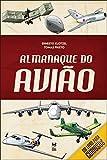 Almanaque do avião (Portuguese Edition)