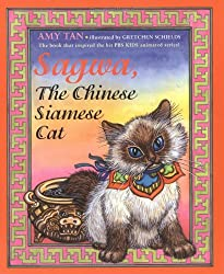 Sagwa: The Chinese Siamese Cat by Amy Tan, illustrated byGretchen Schields