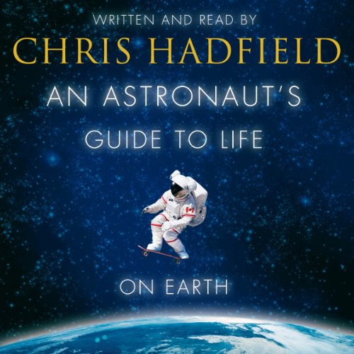 Couverture de An Astronaut's Guide to Life on Earth