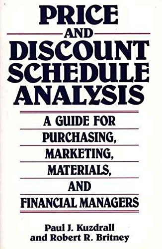 [(Price and Discount Schedule Analysis : A Guide for Purchasing, Marketing, Materials and Financial Managers)] [By (author) Paul J. Kuzdrall ] published on (November, 1991)