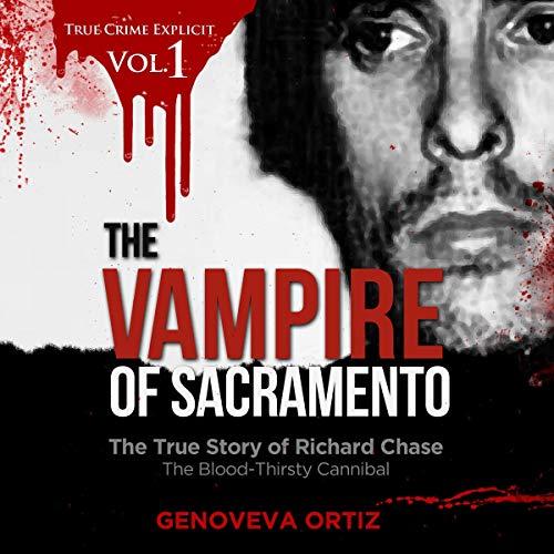 The Vampire of Sacramento Audiobook By Genoveva Ortiz, True Crime Seven cover art