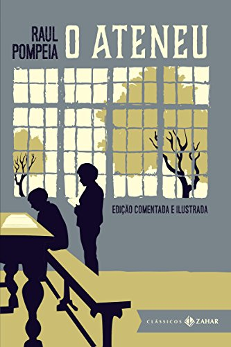 O Ateneu: edição comentada e ilustrada: Crônica de saudades (Clássicos Zahar)