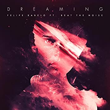Dreaming (feat. Beat the Noise)