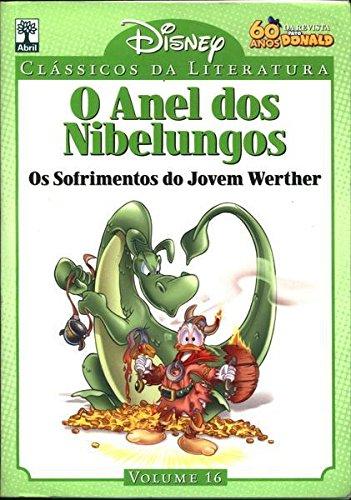 O Anel dos Nibelungos / os Sofrimentos do Jovem Werther Disney Classicos da Literatura