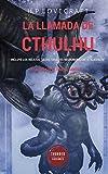 """La llamada de Cthulhu (Translated): Incluye los relatos """"La historia del Necronomicón"""" y """"Azathoth"""" (Spanish Edition)"""