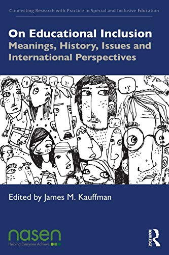 Compare Textbook Prices for On Educational Inclusion: Meanings, History, Issues and International Perspectives Connecting Research with Practice in Special and Inclusive Education 1 Edition ISBN 9780367361242 by Kauffman, James M.
