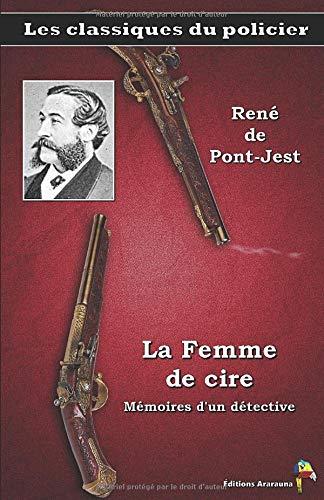 La Femme de cire - René de Pont-Jest: Les classiques du policier (5)
