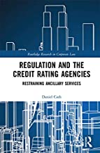 Regulation and the Credit Rating Agencies: Restraining Ancillary Services (Routledge Research in Corporate Law)