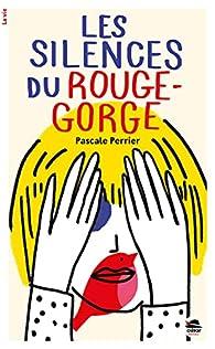 Les silences du rouge-gorge par Pascale Perrier