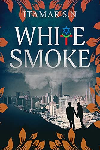 White Smoke: A Novel