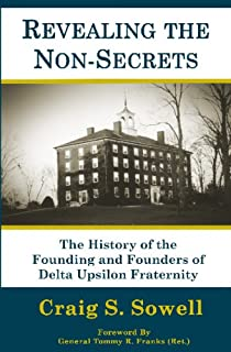 Revealing The Non-Secrets: The History Of The Founding And Founders Of Delta Upsilon Fraternity