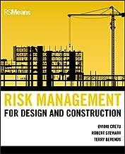 Risk Management for Design and Construction (RSMeans Book 78)