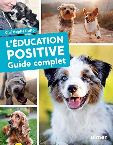 L'éducation positive du chien - ...
