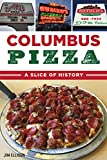 Columbus Pizza: A Slice of History (American Palate)
