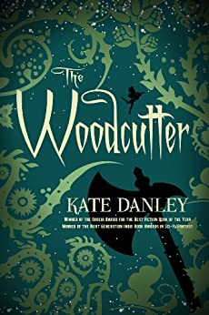 The Woodcutter by [Kate Danley]